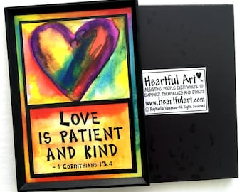 LOVE Is PATIENT and KIND Bible Scripture Magnet Spiritual Meditation Quote Inspirational Family Friends Heartful Art by Raphaella Vaisseau