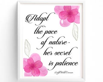 Printable Adopt The Pace Of Nature, Her Secret Is Patience, Ralph Waldo Emerson, Digital Art, Download