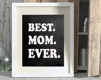 BEST MOM EVER, Mom Gift, Gift for Mom, Christmas Gift, Mother's Day Gift, Printable Mom Wall Art, For Mom, From Kids, M100