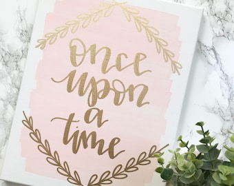 Once upon a time- 11x14 canvas sign, wedding decor, girls room decor, baby girl nursery decor, fairytale sign, hand lettered sign, wall art