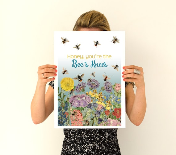 Honey you are the Bees knees poster, bees art, Boyfriend gift,  Eco friendly art, Save the bees art, Giclee art BFL191WA3