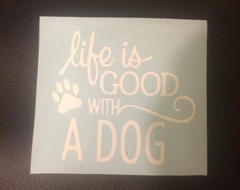 Life is Good with a dog decal