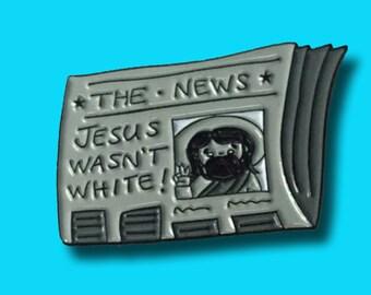 Jesus Wasn't White enamel lapel pin