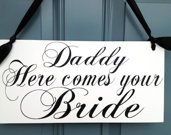 DADDY HERE comes your BRIDE, Wedding Sign, Daddy Sign, Ring Bearer, Flower Girl, Wedding Signage, Custom Wood Sign, Ribbon, Handmade