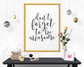 Printable Quote, Don't Forget To, Be Awesome.. Word Art, Office Wall Decor, Inspirational Print, Black And White, Motivational Print