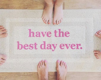 Have The Best Day Ever Decorative Doormat, Door mat, Area Rug //  HAND PAINTED 20x34 by Be There in Five