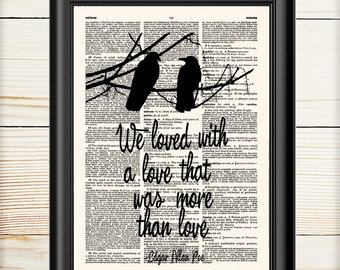 Edgar Allan Poe, The Raven, We Loved With a Love Quote Print, Poe Quote, Dictionary Print, 036