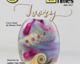 July 2017 Soda Lime Times Lampworking Magazine - Ivory - (PDF) - by Diane Woodall
