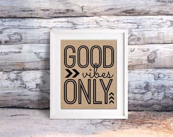 Good Vibes Only - Burlap Printed Wall Art : An Unframed Burlap or Canvas Paper Inspirational / Motivational Wall Art Print