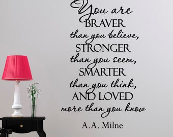 Wall Decal Quote You Are Braver Than You Believe Stronger Than You Seem Smarter Than You Think Decals Murals Bedroom Nursery Home Decor Q093