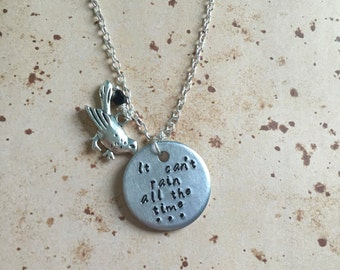 It can't rain all the time - Hand Stamped Charm Necklace or Keyring