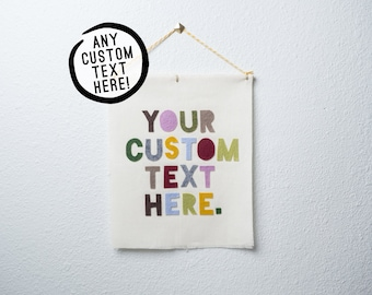 CUSTOMIZABLE STANDARD wall hanging / banner -- custom text // nursery banner, custom wall banner, custom wall decor, personalized gift idea
