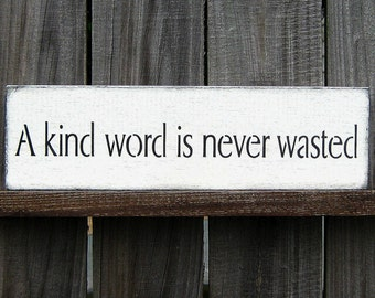 A Kind Word is Never Wasted Sign, Inspirational, Kind Words, Warm White, Black Lettering