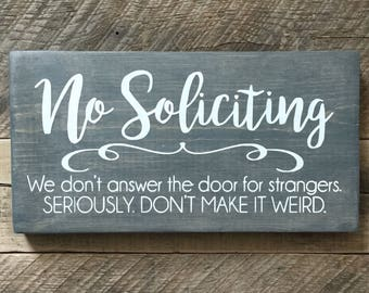 No Soliciting We don't answer the door for strangers seriously weird funny wood painted sign no solicitor front stained housewarming gift
