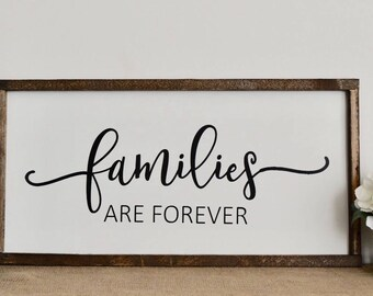 Families Are Forever Farmhouse Sign