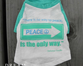 "Dog Clothing-Wisdom Tee ""Peace is the only way"" by Gandhi Graphic Baseball Tee"