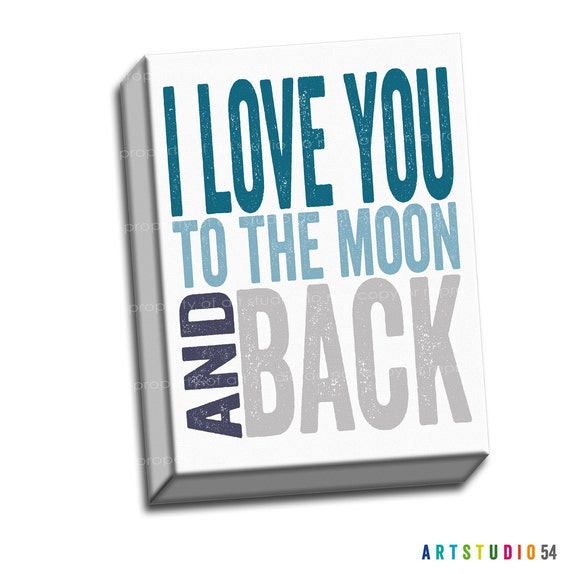 "Blue Teal Gray - I Love You to the Moon and Back Typography Quote - 6""x6"" to 36""x36"" - 1.25 Thin Bar Gallery Wrapped Canvas - artstudio54"