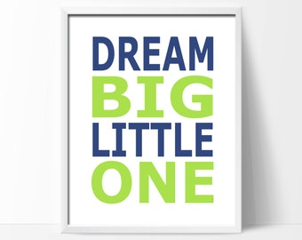 Baby Boy Nursery Art Print,  Dream Big Little One Quote in Navy and Green, Custom Color and Size Available - H1072