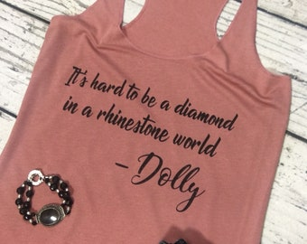 It's hard to be a diamond in a rhinestone world // Dolly // Tank // Dolly Parton // Country