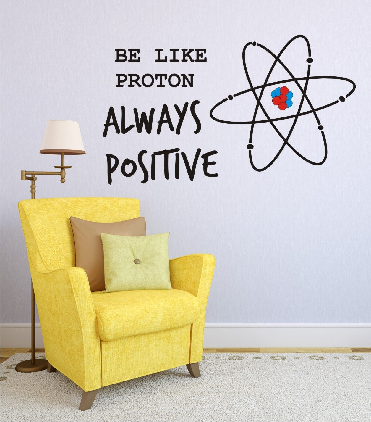 Vinyl Wall Decal Be Like Proton Always Positive Wall Decals