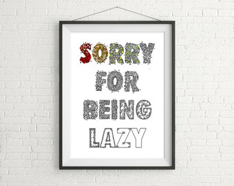 Printable Coloring Page For Adults »Sorry For Being Lazy«, Funny Wall Art, Instant Download, Last Minute Gift