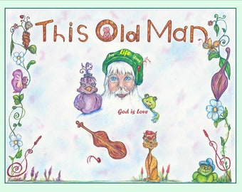 """Children Book - This Old Man """"God is Love"""""""