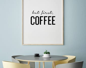 But First Coffee, Funny Kitchen Art, Kitchen Wall Art, Coffee Word Art, Printable Art, Funny Coffee Poster, Coffee Humor, Instant Download