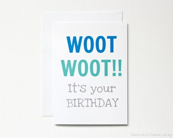 Woot Woot It's your Birthday Card - Happy Birthday Celebration, Aqua Blue, Blank Inside