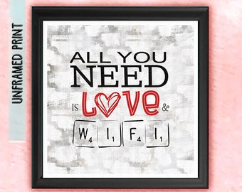 All I Need is Love Print - WIFI Love Print - Romance Print - Valentine Gift - Couples Gift - Gift for Wife  - Gift for Husband - Quote Art