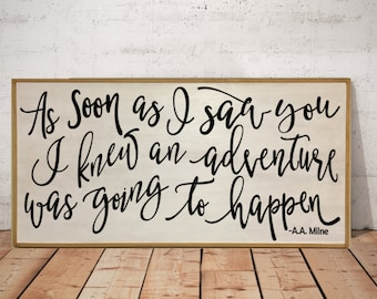 As soon as I saw you I knew an adventure was going to happen / Large Wood Sign / Husband Gift / Wife Gift / Girlfriend Gift / Boyfriend Gift