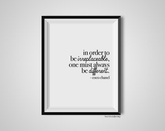 In Order To Be Irreplaceable, Coco Chanel, Quote Print, Quotation Print, Black & White, Art Poster, Modern Poster, Art Print