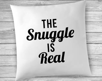 The Snuggle is Real, Pillowcase, Throw Pillow, Snuggle is Real, Baby Shower Gift, Snuggle, Pillow Cover, Pillow Case