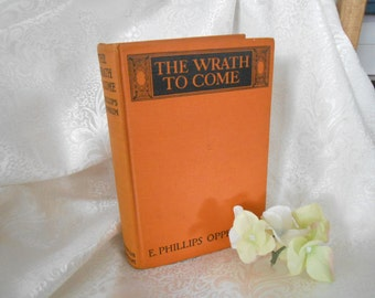 The Wrath to Come Book, Copyright 1924 First Edition