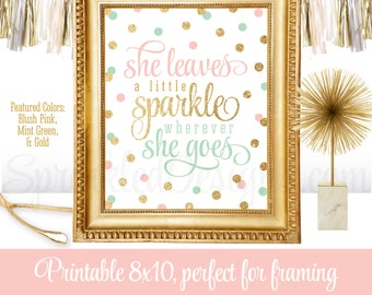 She Leaves A Little Sparkle Wherever She Goes - Printable Girls Room Nursery Decoration Birthday Sign - Blush Pink Mint Green Gold Glitter