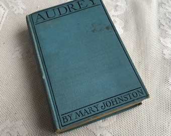 Vintage Hardcover Novel Audrey by Mary Johnston / First Edition Book 1902 / Blue Cover with Black and White Illustrations