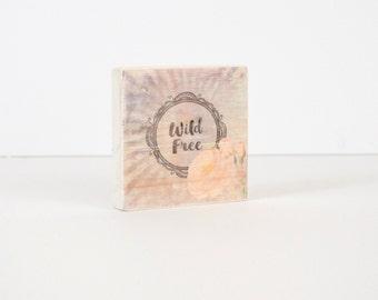 Wild and Free Art Block, Art Blocks, Boho Art, Wood Printing, Wood Block Art, Distressed Art, Small Art, Vintage Art Print