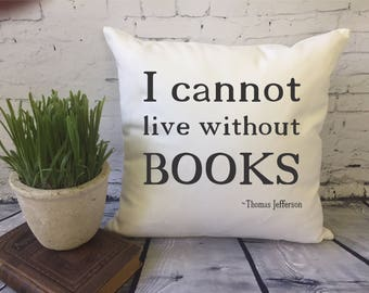 I cannot live without books throw pillow cover
