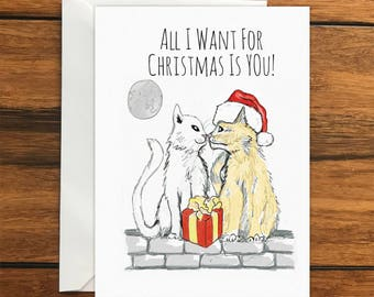 All I Want For Christmas Is You Cats One Original Blank Greeting Card A6