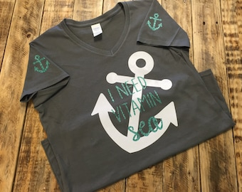 I Need Vitamin Sea Shirt, Anchor Shirt, Beach Shirt