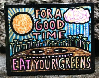 EAT YOUR GREENS Magnet