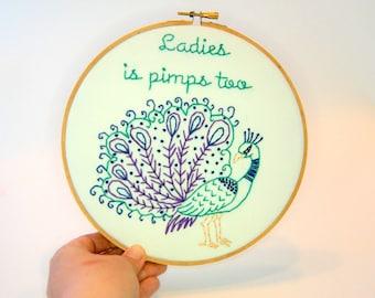 Sassy Hoop Art - Peacock - Ladies is Pimps too - Jay Z - 8 Inch hoop - Inappropriate Animals series