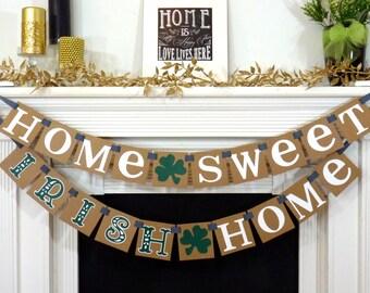 Home Sweet Irish Home / St. Patricks Day / Irish Sign / Happy St Patricks Day Banner / Mantel Decorations / Photo Prop / Clover