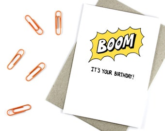 Birthday Card - Boom It's Your Birthday