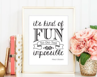 It's Kind Of Fun To Do The Impossible Print, Digital Print, Instant Download, Inspirational Quote, Modern Home Decor, Disney Quote - (D009)