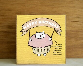 """ART BLOCK: """"Cupcake Cat"""" featuring a Cat in a Cupcake Suit Wishing You a Happy Birthday"""