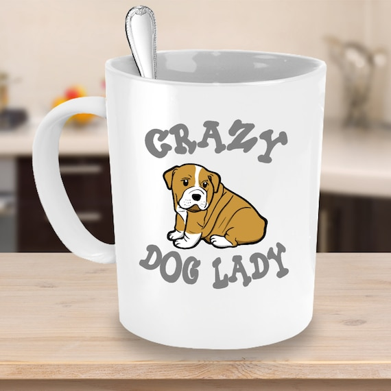 Crazy Dog Lady Bulldog Coffee Mug 11 or 15oz White or Black Ceramic Cup