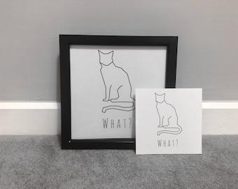 What? Cat Wall Art Print