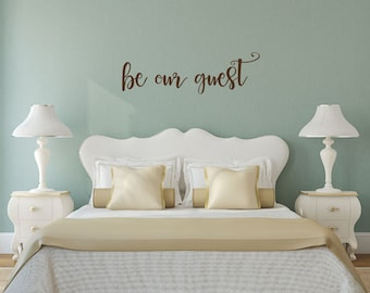 Be our guest vinyl wall decal - wall sticker - guest room wall decal