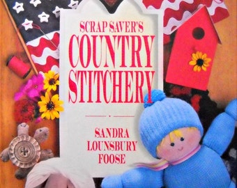 Scrap Saver's Country Stitchery, by Sandra Lounsbury Foose, Vintage 1993