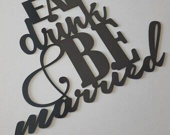Eat, Drink & Be Married Metal Sign